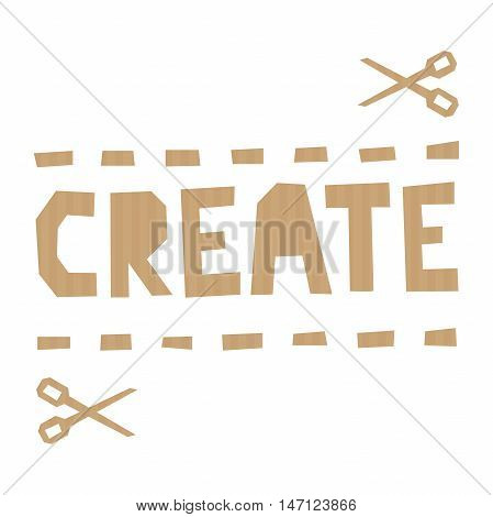Word Create cut out of craft paper or cardboard on white background. EPS 10 vector