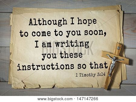 TOP- 100. Bible Verses about Hope.Although I hope to come to you soon, I am writing you these instructions so that