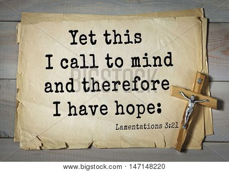 TOP- 100. Bible Verses about Hope.Yet this I call to mind and therefore I have hope: