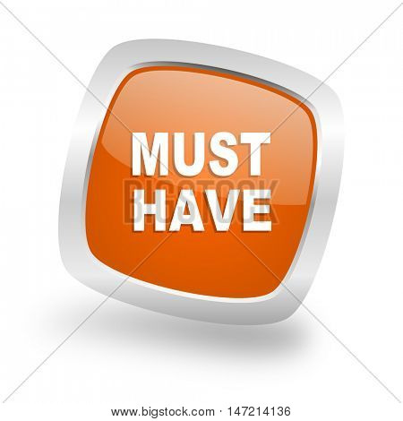 must have square glossy orange chrome silver metallic web icon