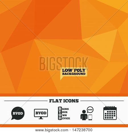Triangular low poly orange background. BYOD icons. Human with notebook and smartphone signs. Speech bubble symbol. Calendar flat icon. Vector