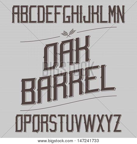 Vintage Font With Sharp Elements. Alcohol Drink Label Design. Serif Retro Typeface. Latin Alphabet. Vector