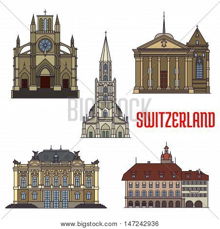 Historic buildings icons of Switzerland. Notre Dame Basilica, St. Pierre Cathedral, Lucerne Town Hall, Zurich Opera House, Bern Minster. Swiss showplaces symbols for print, souvenirs, postcards, t-shirts