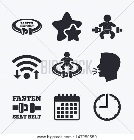 Fasten seat belt icons. Child safety in accident symbols. Vehicle safety belt signs. Wifi internet, favorite stars, calendar and clock. Talking head. Vector