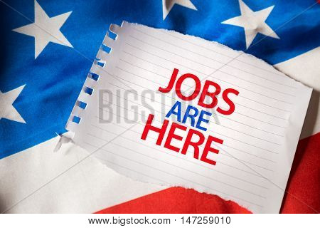 Jobs are here on notepaper and the US flag
