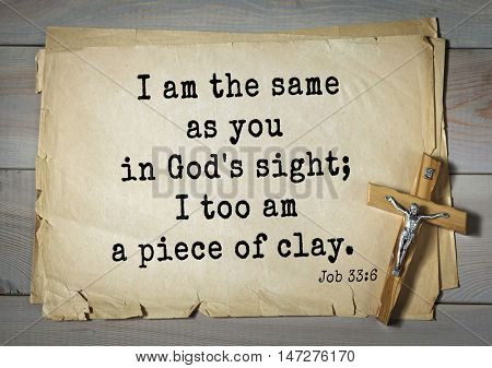 TOP- 150.  Bible Verses about Wisdom.I am the same as you in God's sight; I too am a piece of clay.