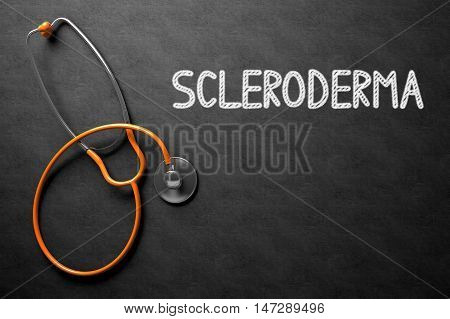 Medical Concept: Scleroderma - Text on Black Chalkboard with Orange Stethoscope. Medical Concept: Scleroderma Handwritten on Black Chalkboard. 3D Rendering.