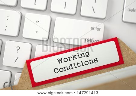 Working Conditions Concept. Word on Red Folder Register of Card Index. Close Up View. Selective Focus. 3D Rendering.