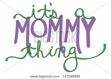 It's a Mommy Thing Green Mothers Day