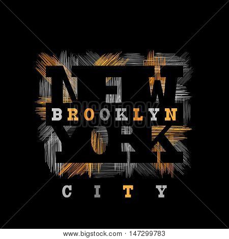 New York Brooklyn Typography in a grunge style. Vintage concept for print production. T-shirt fashion Design. Template for postcard banner flyer.