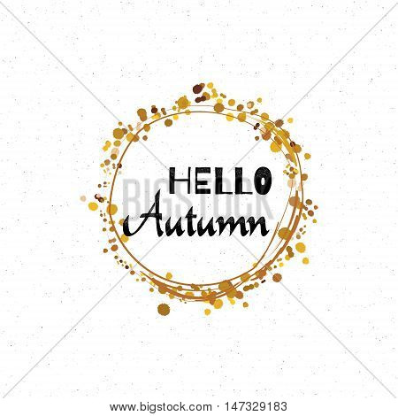Hello Autumn - Badge drawn by hand, using the skills of calligraphy and lettering, collected in accordance with the rules of typography logo