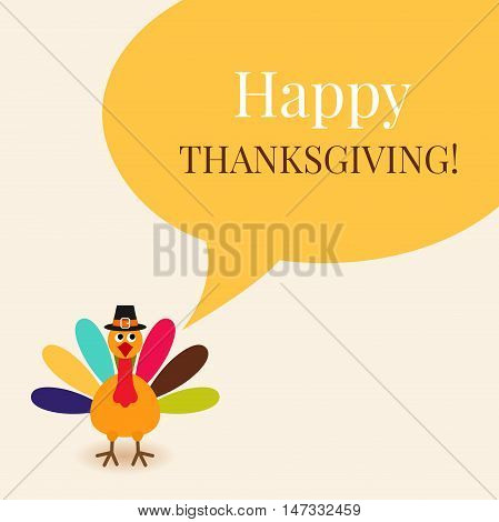 Cute colorful cartoon turkey with speech bubble. Happy Thanksgiving background. Vector flat illustration.