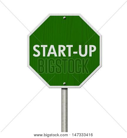 Green Start-up highway road sign Green stop highway sign with words Start-up isolated over white, 3D Illustration