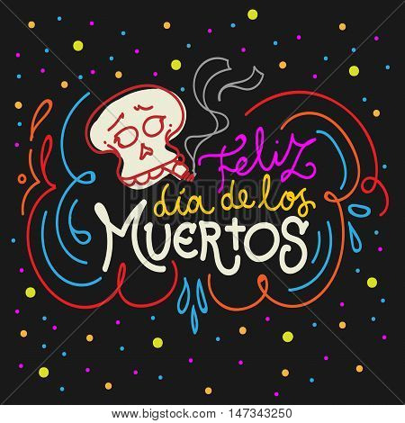 Dia de los Muertos - Day of the Dead Vector Background. Hand Lettered Text with Hand Drawn Illustration.