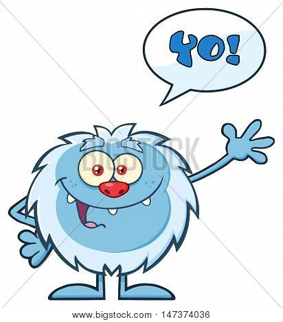 Smiling Little Yeti Cartoon Mascot Character Waving For Greeting With Speech Bubble And Text Yo!. Illustration Isolated On White Background