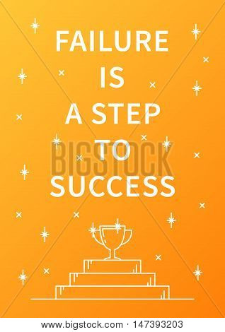 Failure is a step to success. Inspirational motivational quote on orange background. Positive affirmation for print poster banner decorative card. Vector concept graphic design illustration.