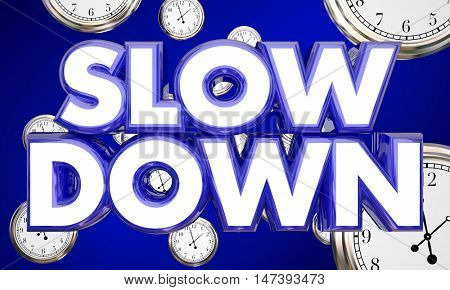 Slow Down Clocks Time Passing Words 3d Illustration