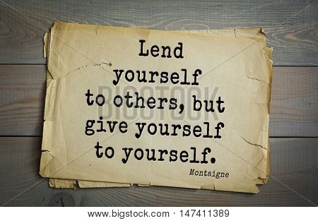 TOP-100.French writer and philosopher Michel de Montaigne quote.
