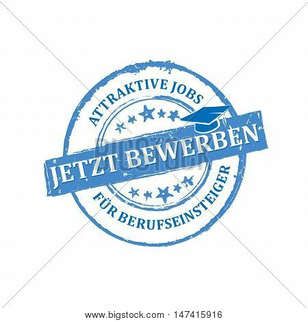Attractive jobs for job starters - rookies. Apply now (German language: Jetzt bewerben) - grunge label / sticker for print. CMYK colors used. Grunge layer is applied exactly on the colored stamp.