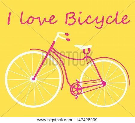 I love my bike poster. Vector. Card with bike. Vector illustration.