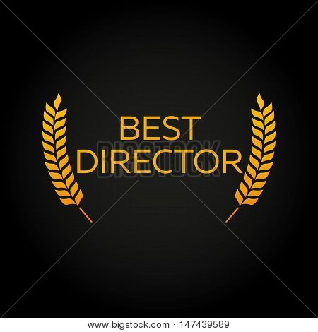 Best director. Laurel. Film Awards Winners. Film awards logo. Cinema. Vector illustration.