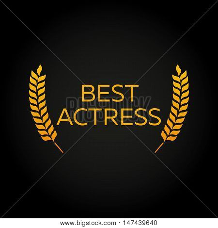 Best actress. Laurel. Film Awards Winners. Film awards logo. Cinema. Vector illustration.