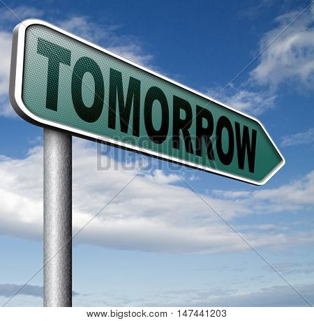 tomorrow sign or next day banner, coming soon  what will the future bring a new beginning 3D illustration