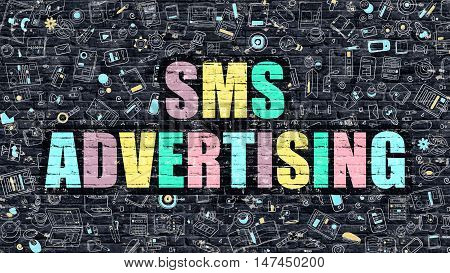 SMS Advertising Concept. SMS Advertising Drawn on Dark Wall. SMS Advertising in Multicolor. SMS Advertising Concept. Modern Illustration in Doodle Design of SMS Advertising.