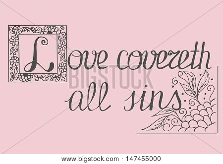 Bible lettering Love covers all sins, made by a number with floral ornament