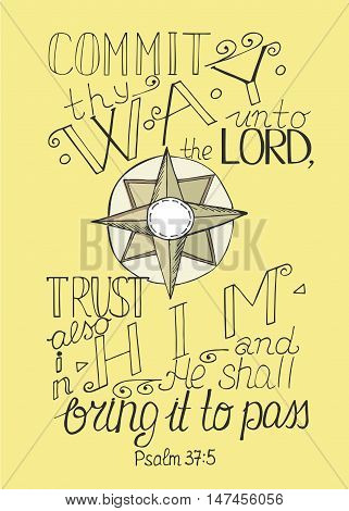 Bible verse commit to Lord thy way, and trust in Him and He will do, made near the star
