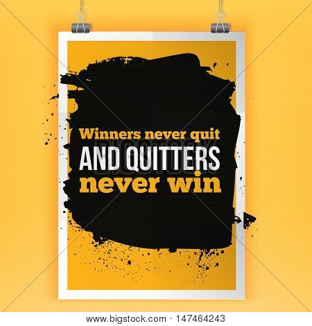 Winners never quit and quitters never win. Inspirational motivating quote poster for wall. A4 size easy to edit.