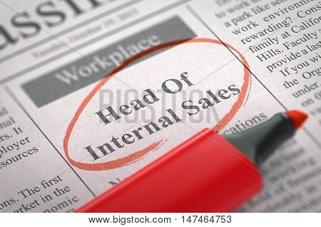 Head Of Internal Sales - Jobs Section Vacancy in Newspaper, Circled with a Red Marker. Blurred Image. Selective focus. Concept of Recruitment. 3D Illustration.