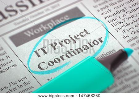 IT Project Coordinator - Jobs in Newspaper, Circled with a Azure Highlighter. Blurred Image with Selective focus. Concept of Recruitment. 3D.