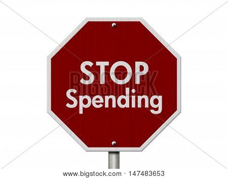 Stop Spending Road Sign Red and White Stop Sign with words Stop Spending isolated on white, 3D Illustration
