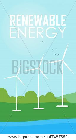 Renewable energy vector illustration. Three white wind generator turbines on river bank. Windmills for electric power production. Modern alternative energy generation. Ecological types of electricity