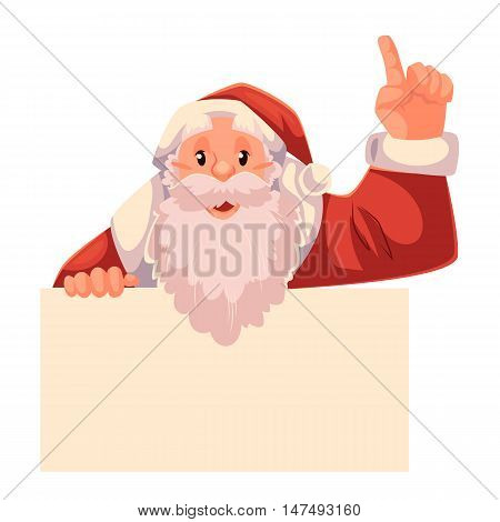 Santa Claus holding a sign and pointing up, cartoon style vector illustration isolated on white background. Half length portrait of Santa holding a sign and pointing up, Christmas decoration element