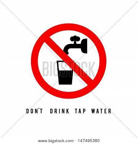 Dont Drink Tap Water Sign Art Illustration
