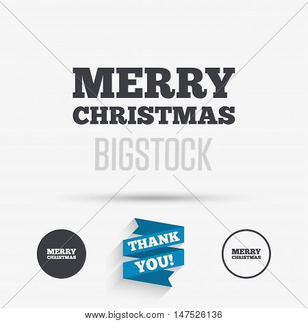 Merry christmas text sign icon. Present symbol. Flat icons. Buttons with icons. Thank you ribbon. Vector