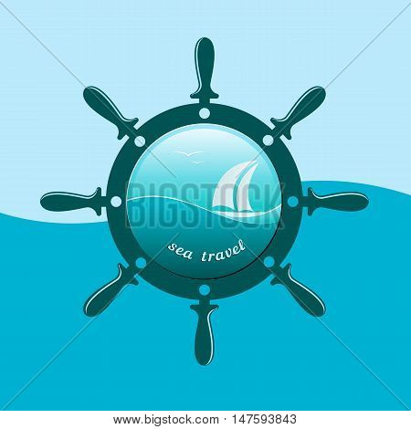 Label marine theme. Steering wheel and sailing boat. With a place for text. Sea travel. Vector illustration on a aquamarine background.