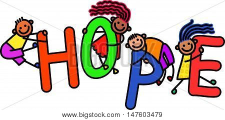 A group of happy stick children climbing over letters of the alphabet that spell out the word HOPE.