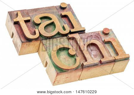 tai chi  - Chinese martial art - isolated word abstract in letterpress wood type blocks