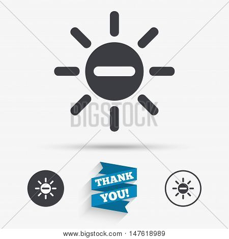 Sun minus sign icon. Heat symbol. Brightness button. Flat icons. Buttons with icons. Thank you ribbon. Vector