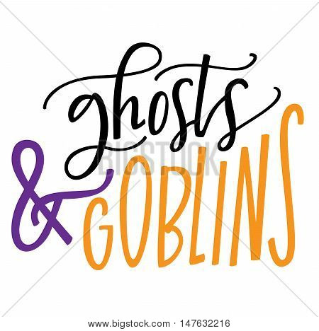 Hand lettering of Ghosts and Goblins in halloween colors