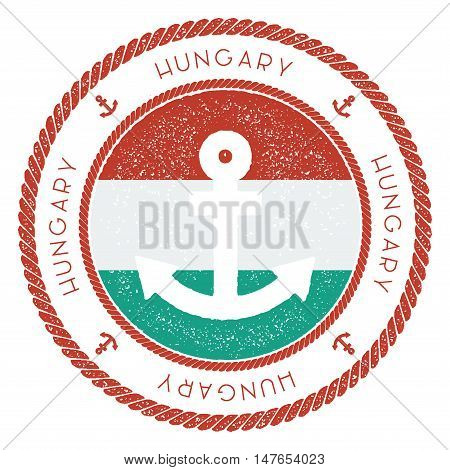 Nautical Travel Stamp With Hungary Flag And Anchor. Marine Rubber Stamp, With Round Rope Border And