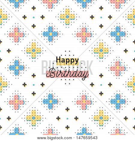 Happy Birthday creative card, trendy geometric background. Minimal design elements, interpretation of Retro style Memphis 80s 90s, Hipster Boho texture. Vector illustration