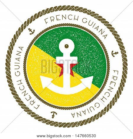 Nautical Travel Stamp With French Guiana Flag And Anchor. Marine Rubber Stamp, With Round Rope Borde