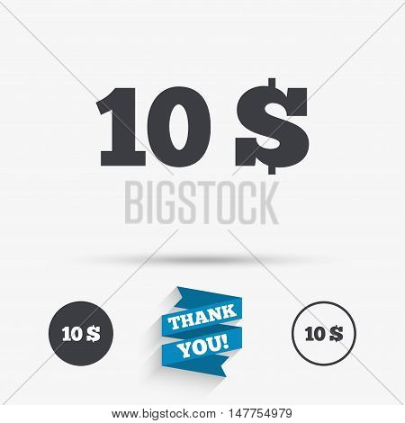 10 Dollars sign icon. USD currency symbol. Money label. Flat icons. Buttons with icons. Thank you ribbon. Vector