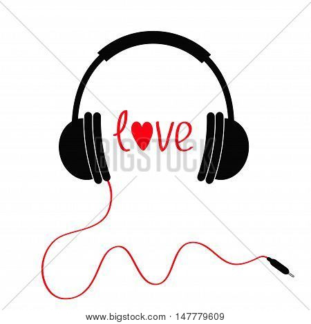 Headphones with red cord. Love card. Text and heart. White background. Isolated Vector illustration
