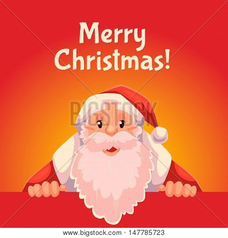 Cartoon style Santa Claus holding a sign with both hands, Christmas vector greeting card, text at the top. Half length portrait of Santa holding a sign, greeting card template for Christmas eve