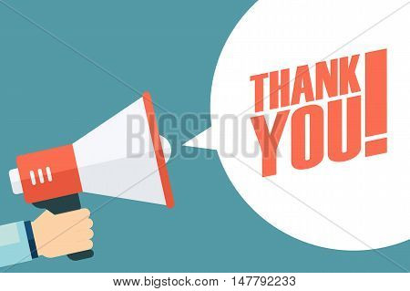 Male hand holding megaphone with Thank You! speech bubble. Loudspeaker. Vector illustration.